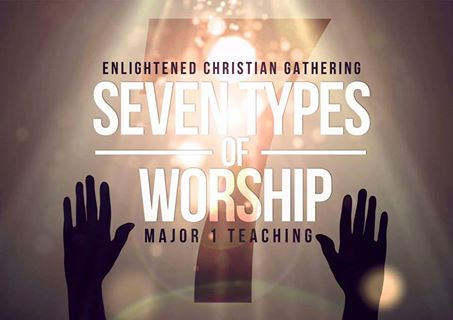 The 7 Types of Worship